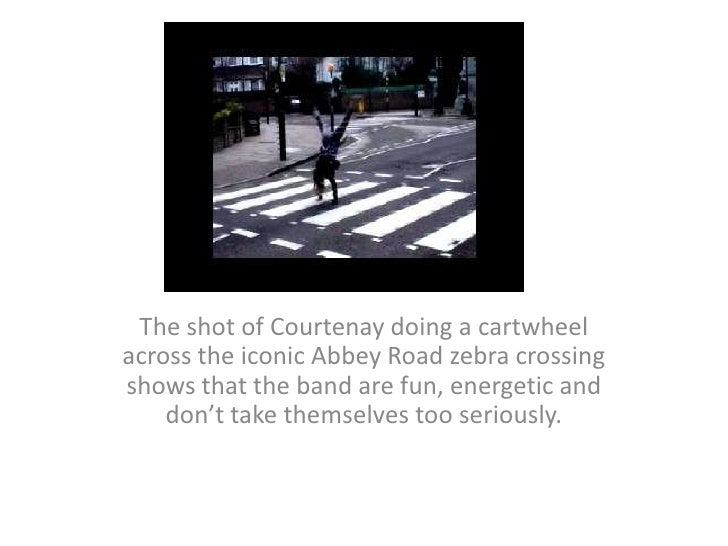 The shot of Courtenay doing a cartwheel across the iconic Abbey Road zebra crossing shows that the band are fun, energetic...
