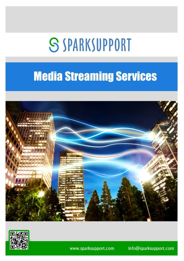 SPARKSUPPORT MediaStreamingServices www.sparksupport.com info@sparksupport.com