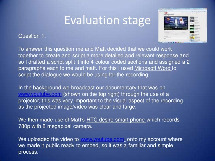 Evaluation stageQuestion 1.To answer this question me and Matt decided that we could worktogether to create and script a m...