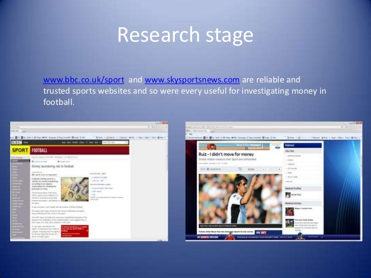 Research stagewww.bbc.co.uk/sport and www.skysportsnews.com are reliable andtrusted sports websites and so were every usef...