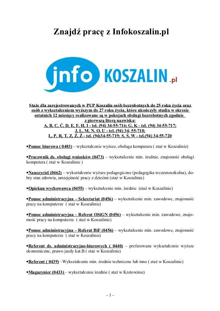 Znajdź pracę z Infokoszalin.pl Staże dla zarejestrowanych w PUP Koszalin osób bezrobotnych do 25 roku życia oraz  osób z w...
