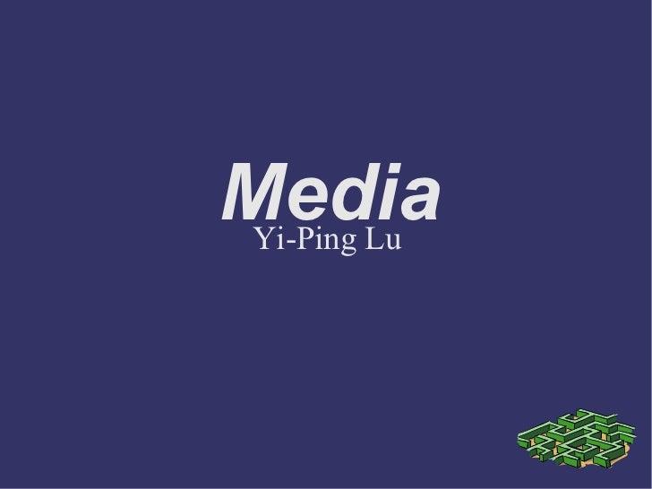 Media Yi-Ping Lu