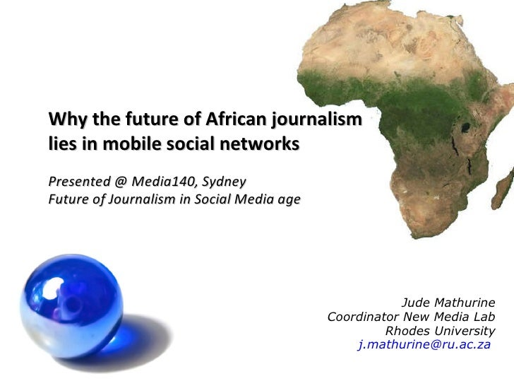 Jude Mathurine Coordinator New Media Lab Rhodes University [email_address]   Why the future of African journalism lies in ...