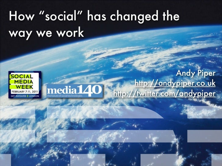"""How """"social"""" has changed theway we work                                   Andy Piper                       http://andypipe..."""