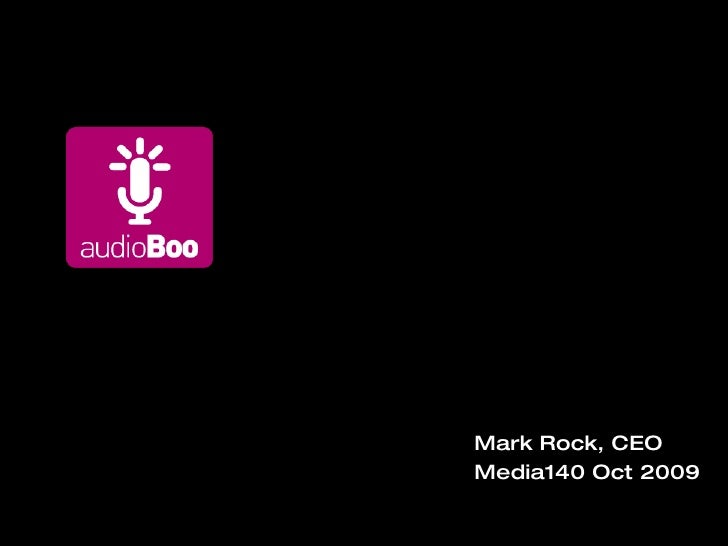 Mark Rock, CEO Media140 Oct 2009 Social Audio