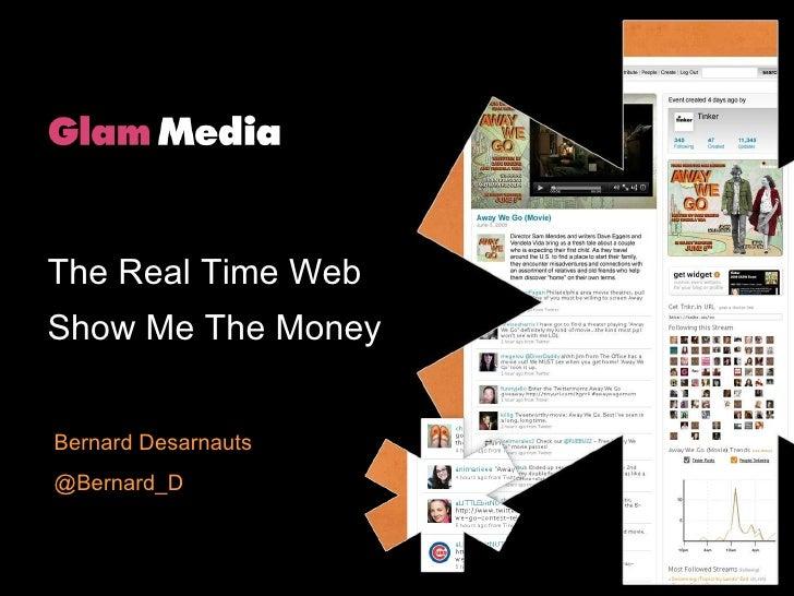 Bernard Desarnauts @Bernard_D The Real Time Web Show Me The Money