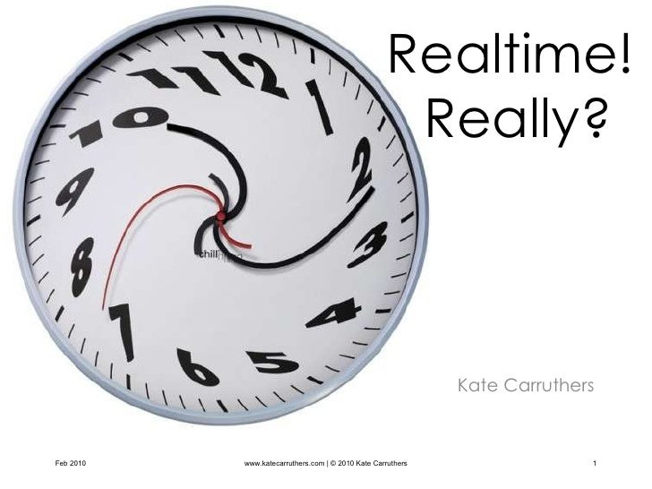 Realtime!  Really? Kate Carruthers