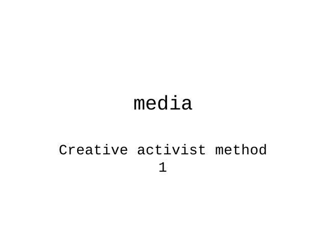 media Creative activist method 1
