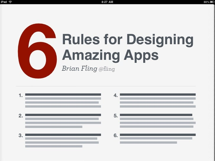61.     Rules for Designing     Amazing Apps     Brian Fling @fling                      4.2.                    5.3.     ...