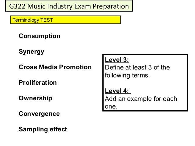 G322 Music Industry Exam PreparationTerminology TEST  Consumption  Synergy                            Level 3:  Cross Medi...