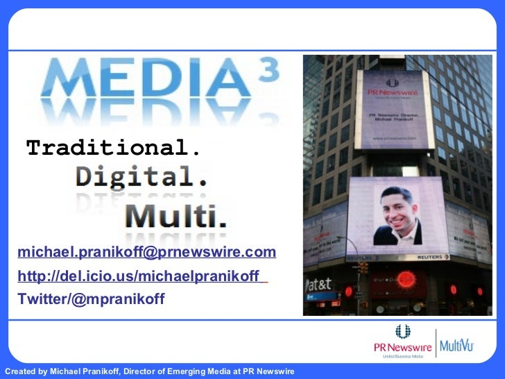 Traditional. [email_address] http://del.icio.us/michaelpranikoff   Twitter/@mpranikoff