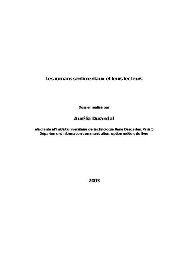 Les romans sentimentaux et leurs lecteurs  Dossier réalisé par  Aurélia Durandal étudiante à l'Institut universitaire de t...