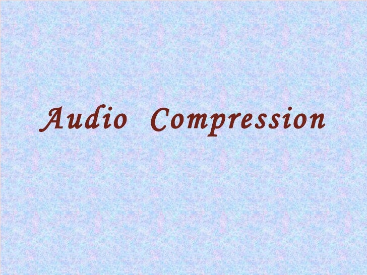 Audio Compression