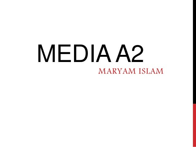 MEDIA A2 MARYAM ISLAM