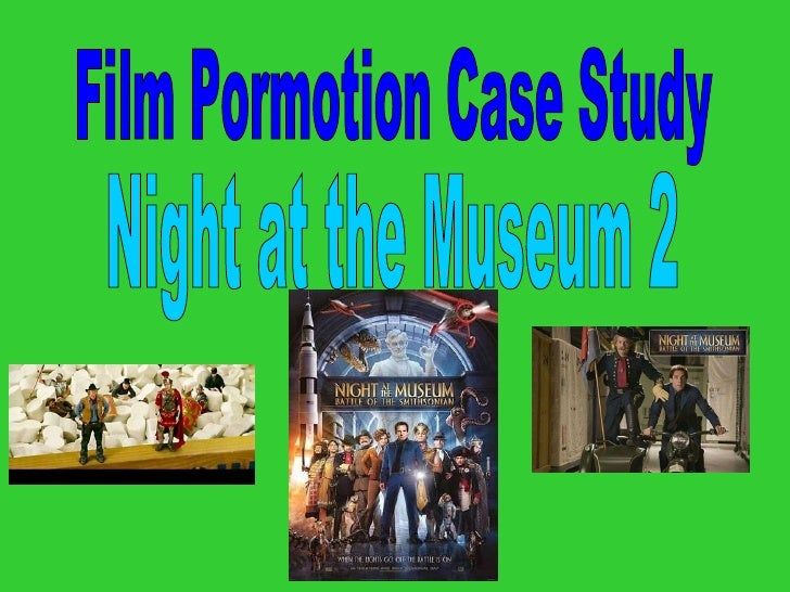 Film Pormotion Case Study Night at the Museum 2