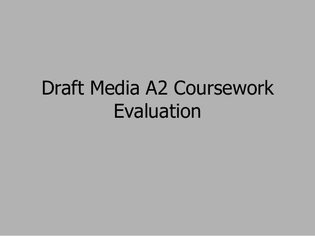 Draft Media A2 Coursework Evaluation