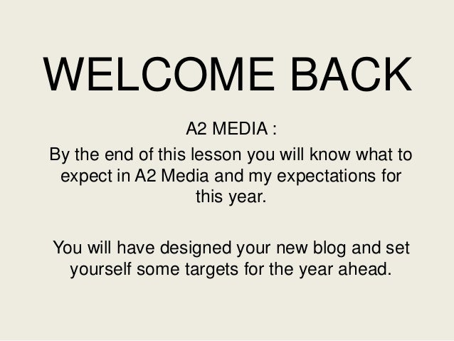 WELCOME BACK A2 MEDIA : By the end of this lesson you will know what to expect in A2 Media and my expectations for this ye...