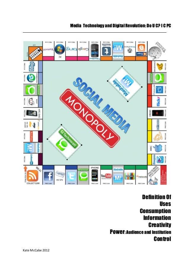 Kate McCabe 2012 Media Technology and Digital Revolution: Do U C? I C PC Definition Of Uses Consumption Information Creati...