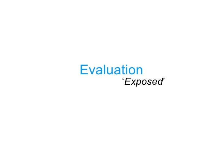 Evaluation ' Exposed '