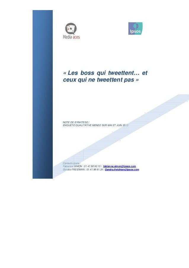 « Les boss qui tweettent… etceux qui ne tweettent pasNOTE DE SYNHTESE /ENQUETE QUALITATIVE MENEE SUR MAI ET JUINContacts I...