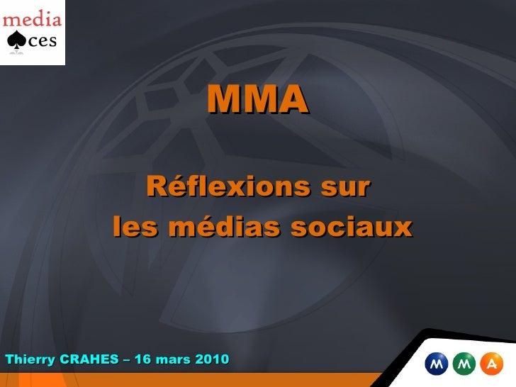 MMA   Réflexions sur  les médias sociaux Thierry CRAHES – 16 mars 2010