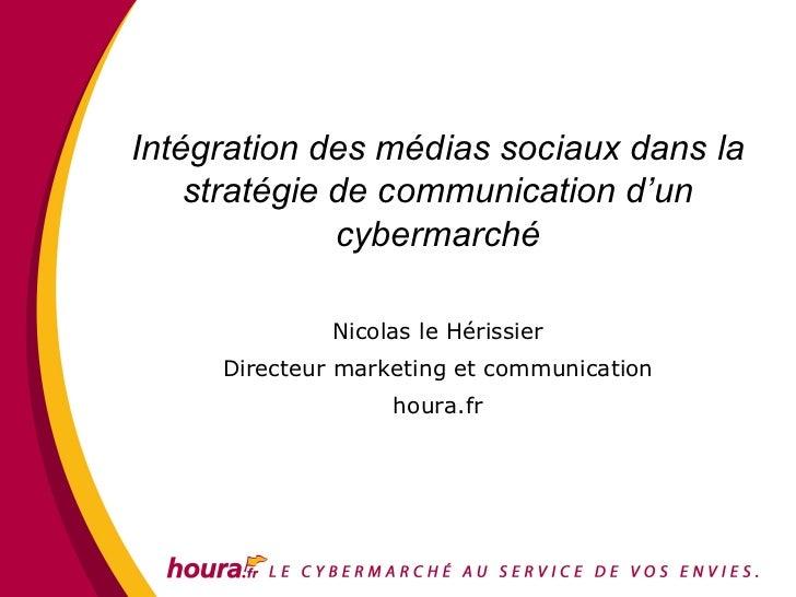 Intégration des médias sociaux dans la    stratégie de communication d'un              cybermarché              Nicolas le...