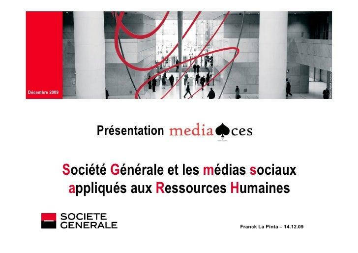 Décembre 2009 JJ Mois Année                          Présentation                  Société Générale et les médias sociaux ...