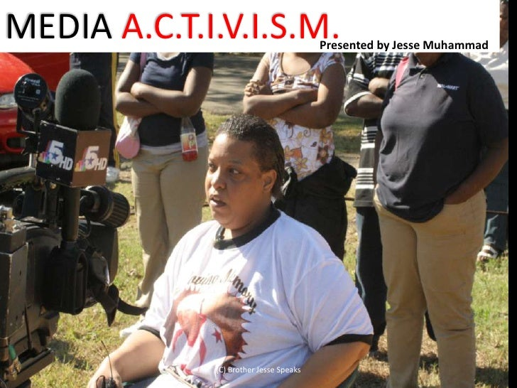 MEDIA A.C.T.I.V.I.S.M.<br />Presented by Jesse Muhammad<br />(C) Brother Jesse Speaks<br />