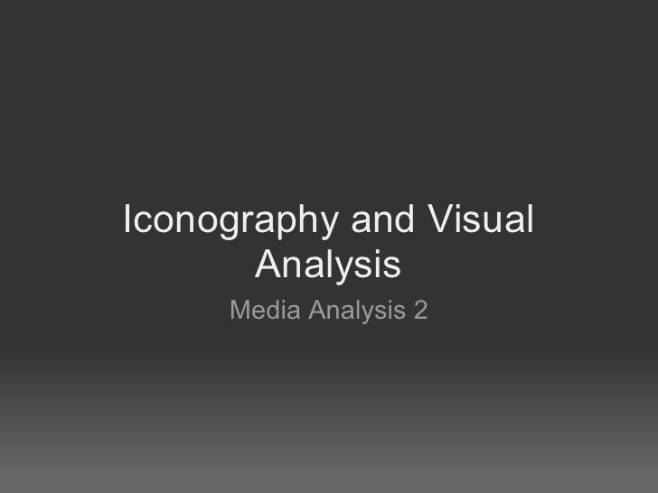 Iconography and Visual       Analysis     Media Analysis 2
