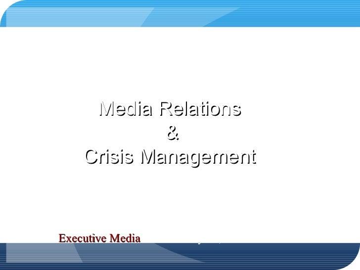 Executive Media January 20, 2011 Media Relations  & Crisis Management