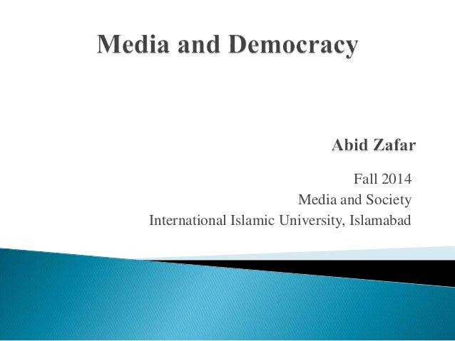 Media and democracy by abid zafar, international islamic university islamabad, pakistan Slide 2