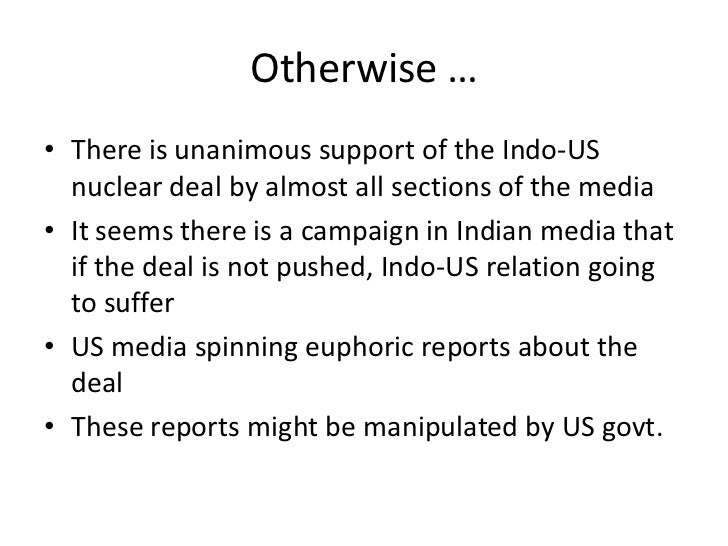 essays us nuclear deal The 123 agreement signed between the united states of america and the republic of india is known as the us–india civil nuclear agreement or indo-us nuclear deal.