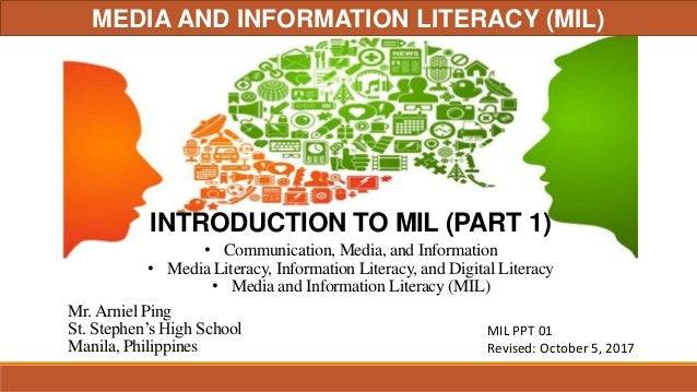 INTRODUCTION TO MIL (PART 1) Mr.Arniel Ping St. Stephen's High School Manila, Philippines • Communication, Media, and Info...