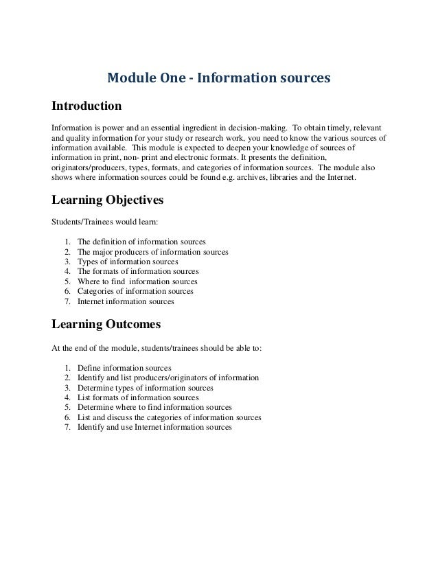 Module One - Information sources Introduction Information is power and an essential ingredient in decision-making. To obta...