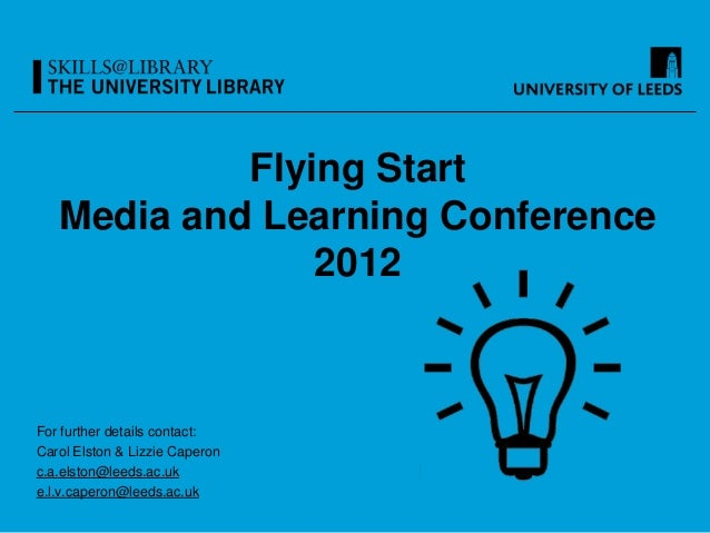 Flying Start   Media and Learning Conference                2012For further details contact:Carol Elston & Lizzie Caperonc...