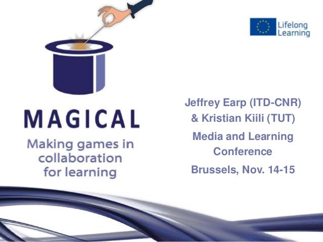 Jeffrey Earp (ITD-CNR) & Kristian Kiili (TUT) Media and Learning    Conference Brussels, Nov. 14-15