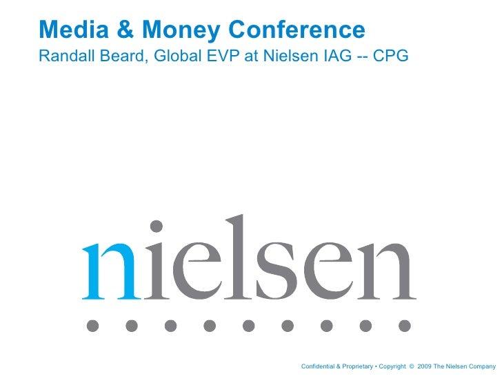Media & Money Conference Randall Beard, Global EVP at Nielsen IAG -- CPG