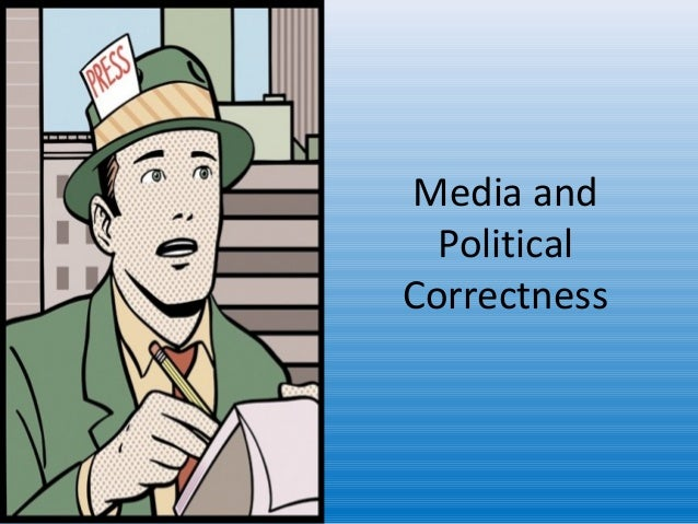 Media and  PoliticalCorrectness