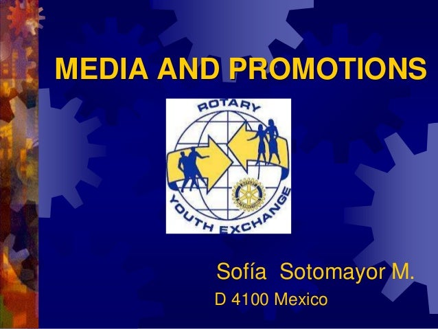 MEDIA AND PROMOTIONS Sofía Sotomayor M. D 4100 Mexico