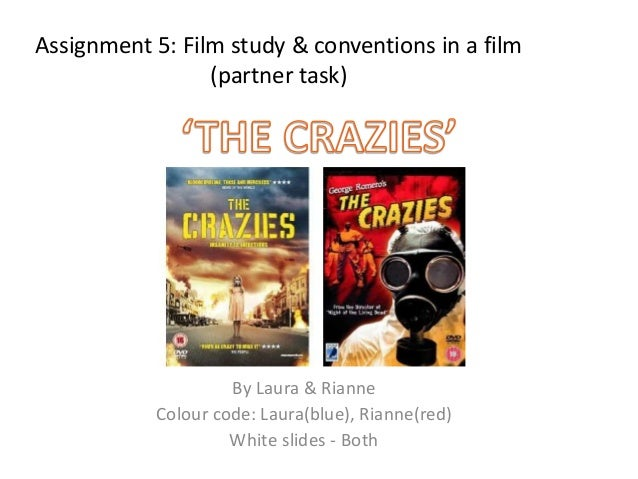 Assignment 5: Film study & conventions in a film                 (partner task)                    By Laura & Rianne      ...