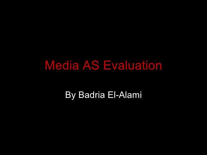 Media AS Evaluation By Badria El-Alami