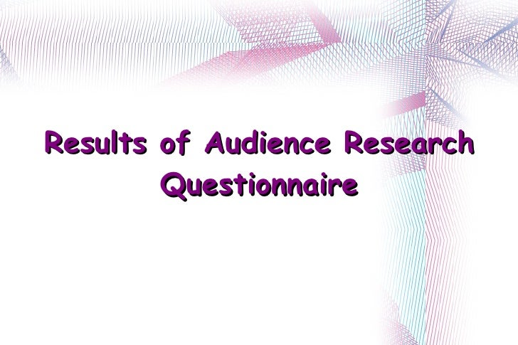 Results of Audience Research Questionnaire