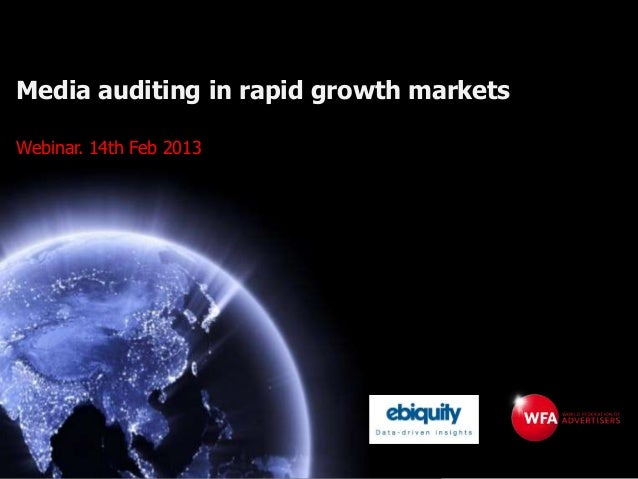 Media auditing in rapid growth marketsWebinar. 14th Feb 2013
