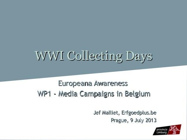 WWI Collecting DaysWWI Collecting Days Europeana AwarenessEuropeana Awareness WP1 - Media Campaigns in BelgiumWP1 - Media ...