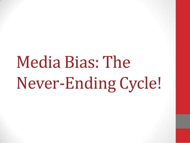Media Bias: The Never-Ending Cycle!