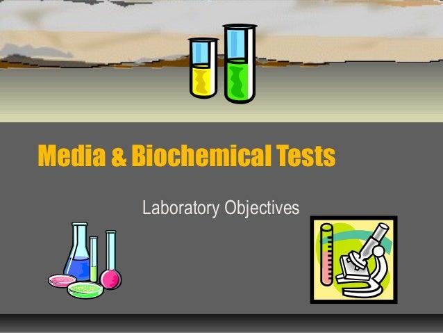Media & Biochemical Tests Laboratory Objectives
