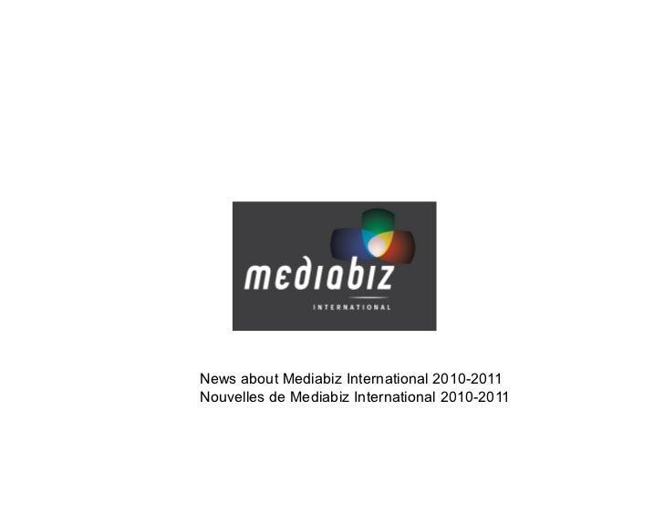 News about Mediabiz International 2010-2011Nouvelles de Mediabiz International 2010-2011