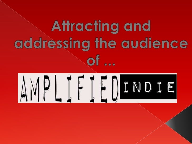 Attracting and addressing the audience of ...<br />