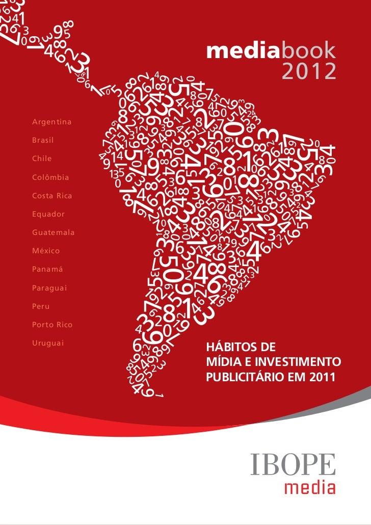 mediabook                  2012ArgentinaBrasilChileColômbiaCosta RicaEquadorGuatemalaMéxicoPanamáParaguaiPeruPorto RicoUru...