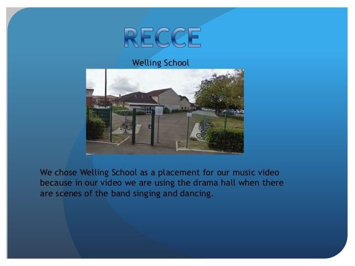 Welling SchoolWe chose Welling School as a placement for our music videobecause in our video we are using the drama hall w...